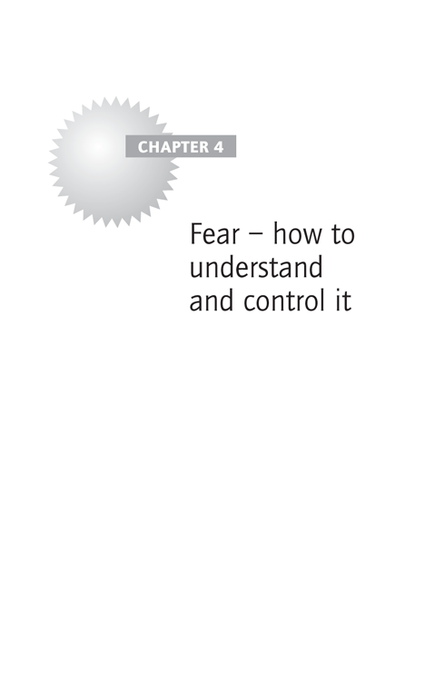Chapter 4 Fear – how to understand and control it
