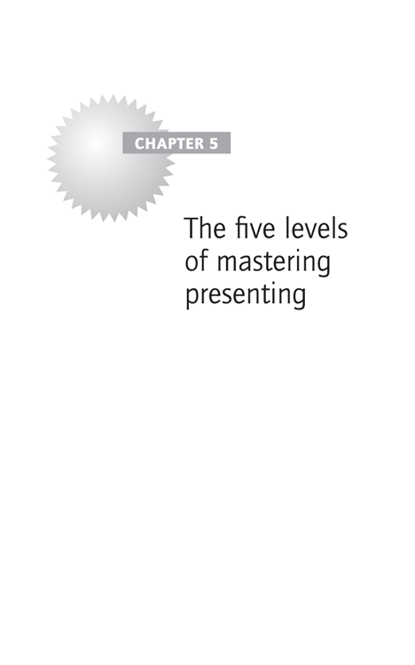 Chapter 5 The five levels of mastering presenting