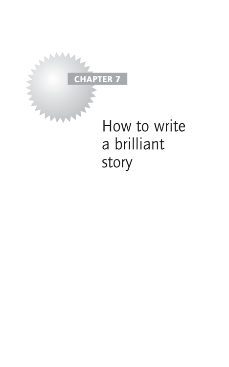 Chapter 7 How to write a brilliant story