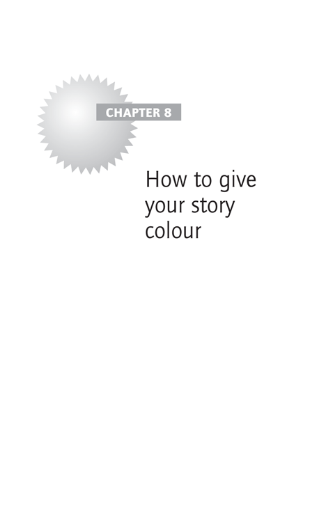 Chapter 8 How to give your story colour