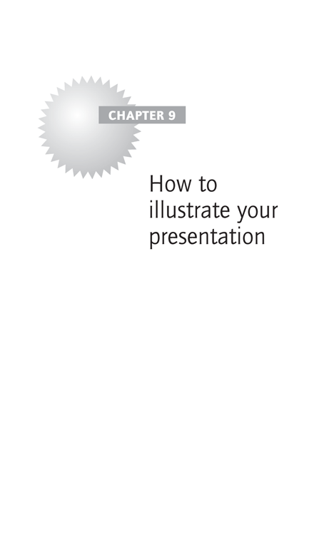 Chapter 9 How to illustrate your presentation