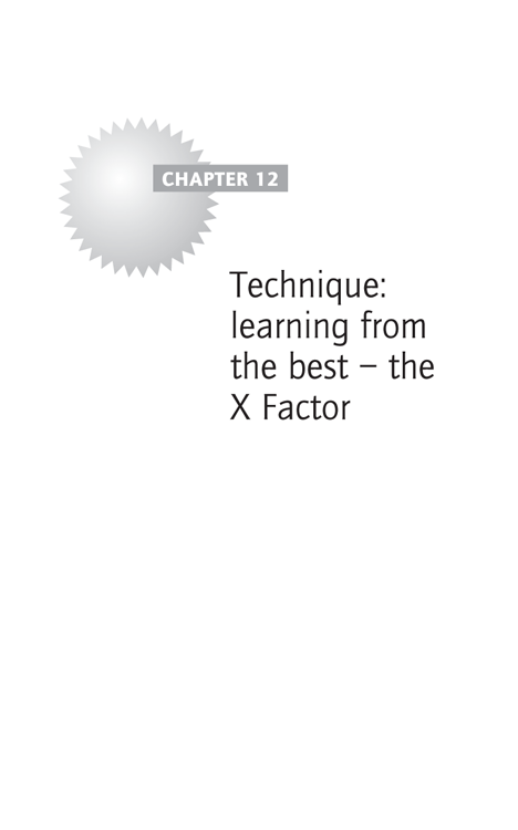 Chapter 12 - Technique: learning from the best – the X Factor