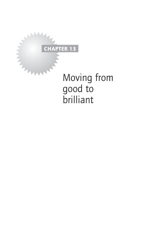 Chapter 13 - Moving from good to brilliant