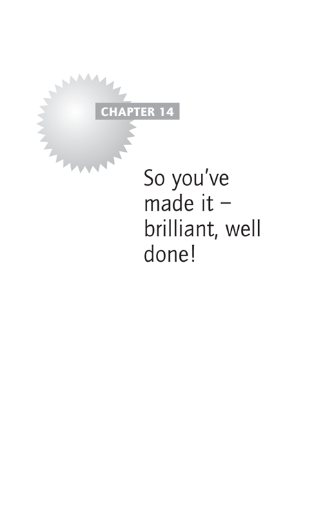 Chapter 14 - So you've made it – brilliant, well done!