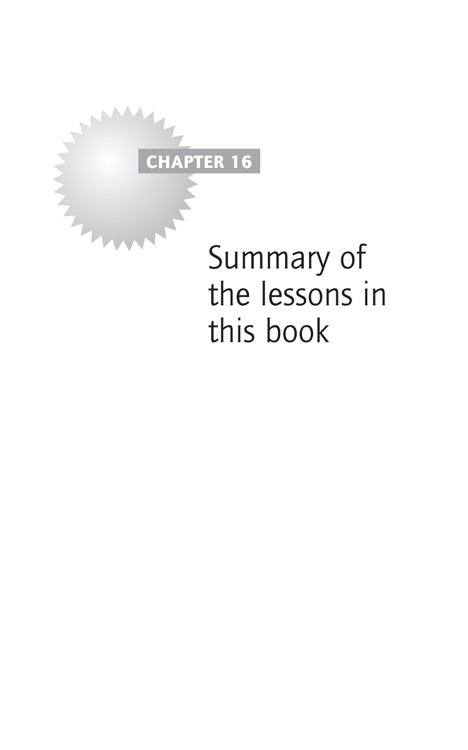 Chapter 16 - Summary of the lessons in this book