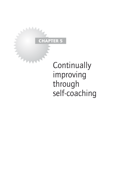 Chapter 5: Continually improving through self-coaching
