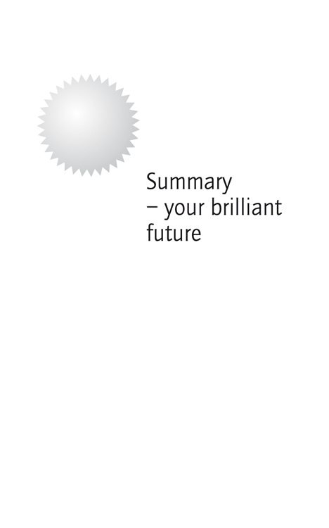 Summary – your brilliant future
