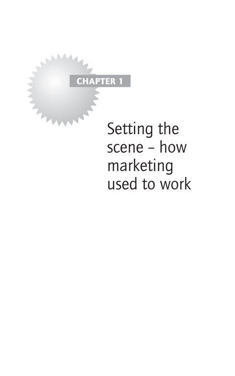 Chapter 1 Setting the scene – how marketing used to work