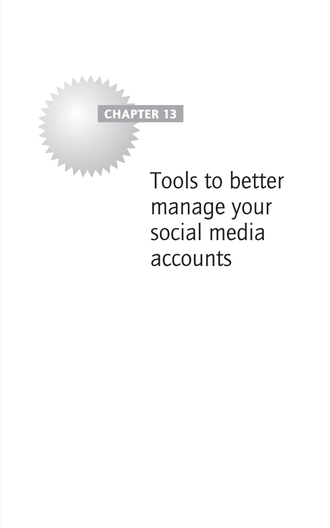 Chapter 13 Tools to better manage your social media accounts