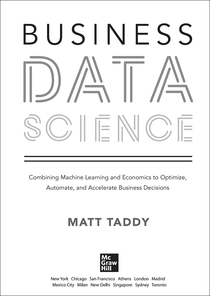 and Accelerate Business Decisions Business Data Science Combining Machine Learning and Economics to Optimize Automate