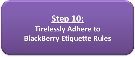 """BlackBerry Etiquette"""