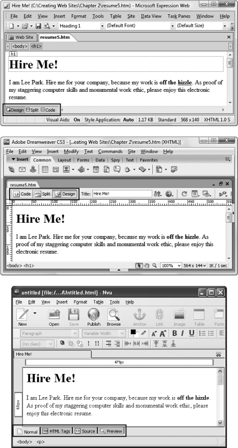 They may give them different names or put them in a different order, but most Web page editors use similar buttons to let you switch views, including Expression Web (top), Dreamweaver (middle), and Nvu (bottom).
