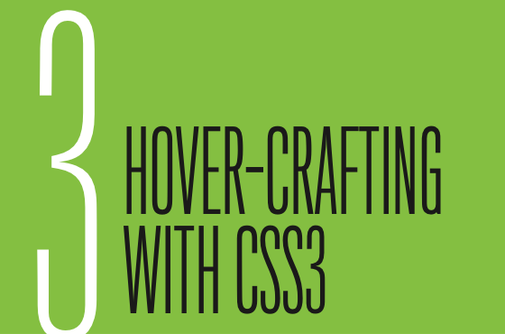 Chapter 3: Hover-Crafting with CSS3