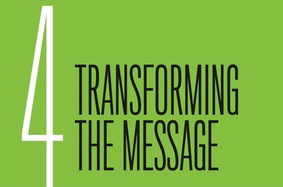 Chapter 4: Transforming the Message