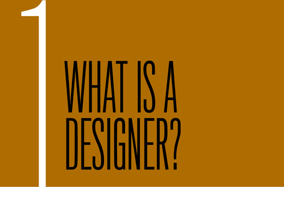Chapter 1: What Is a Designer