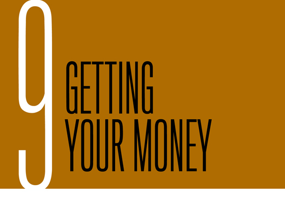 Chapter 9: Getting Your Money