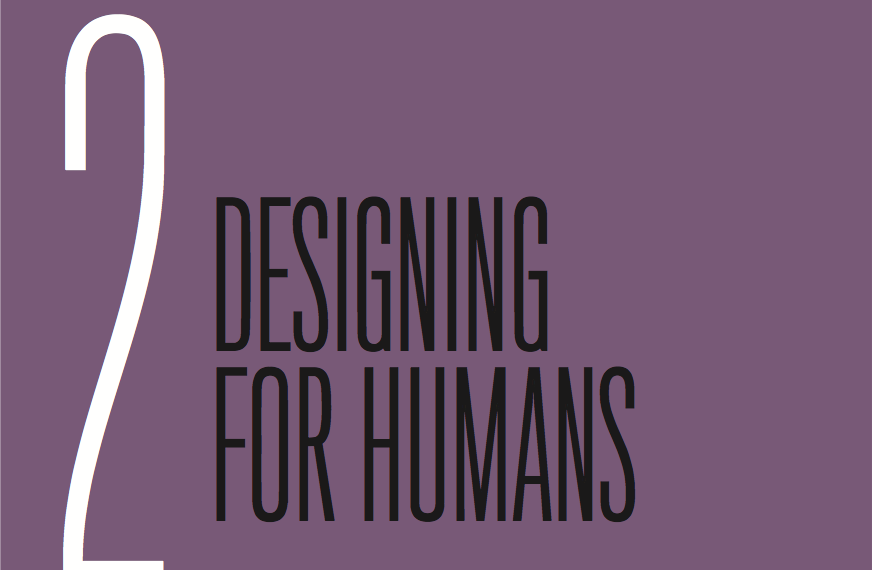 Chapter 2: Designing for Humans