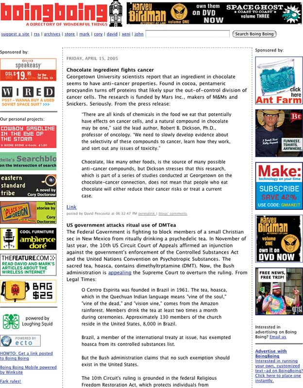 Most blogs tend to have cluttered layouts; it's a rare blog that sets its main content into a strong center stage. Take a look at this screenshot from . The ads and other marginal content do attract attention, but the middle column, containing the blog entry, is very wide in comparison. It also starts close to the top of the screen—the header is blessedly short. The eye is drawn easily to the top article.