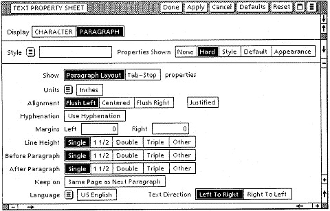 This screenshot from the Xerox Star shows a very early property sheet. Some things haven't changed a whole lot: note the two-column layout, the right/left alignment, the use of controls like text fields and radio buttons, and even Responsive Disclosure (though you can't see it here).