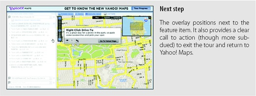 Yahoo! Maps provides a Tour Invitation for its features; the tour provides a way to invite users to interact with new features