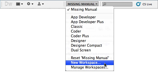"The Application bar's ""Workspace switcher"" menu lets you choose one of the eight workspaces already set up in the program, or a workspace you create. For example, the Missing Manual option pictured here is a custom workspace. If you accidentally move a panel out of position, return the workspace to its original setup by selecting the Reset option at the bottom of this menu."