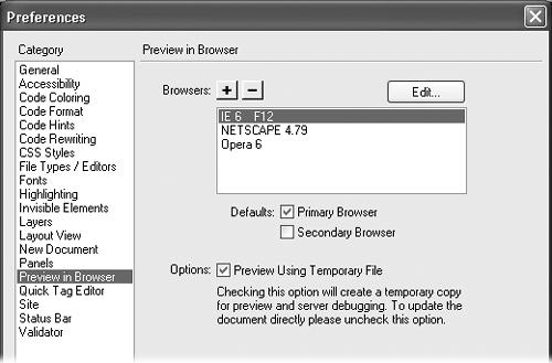 In the Preferences window, you can tell Dreamweaver which browsers you wish to use for previewing your Web pages. You can set the browser to be your primary browser, accessible by the F12 key, or your secondary browser, accessible by Ctrl+F12 (-F12). To preview a page with a browser other than the primary or secondary, choose FilePreview in Browser and select the appropriate browser from the submenu.