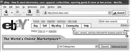 The eBay navigation bar gets you where you want to go, quickly. Buy takes you to the Search page to shop for items. Click Sell to register as a seller or, if you've already registered, list an item and get selling tips. My eBay keeps track of all your eBay activity. Community takes you to discussion forums, and Help lets you get answers to your questions.