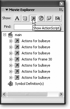 The Movie Explorer panel lets you view the overall structure of your animation; it also gives you a way to find and edit specific elements quickly and easily. To find a specific element, use the Show icons or type the name of the element you're trying to find in the Find box. Right-clicking an element pops up a menu you can use to edit that element.