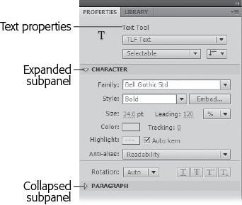 The Properties panel shows only those properties associated with the object you've selected on the stage. Here, because a text field is selected, the Properties panel gives you options you can use to change the typeface, font size, font color, and paragraph settings. Click the triangular expand and collapse buttons to show and hide details in the Properties panel.