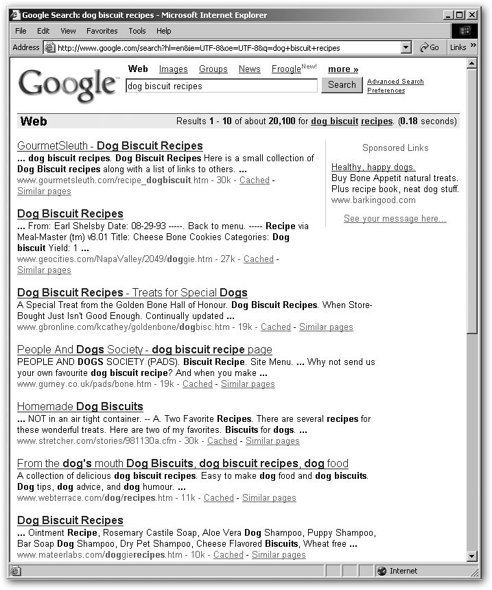 "These results are Web pages Google found that contain the words ""dog,"" ""biscuit,"" and ""recipes."""