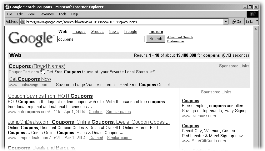 A search for coupons gives you ads—labeled Sponsored Links—above and to the right side of your regular results. Up to two ads can appear above your results (they have colored backgrounds), and as many as eight along the side. If you click anywhere on an ad, Google takes you to the site for the URL displayed in the ad (though it may take you to a page within that site, rather than the home page).
