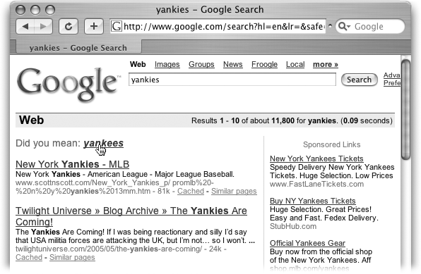 "If you spell the famed New York baseball team, ""yankies,"" Google gives you more than 11,000 sites created by other people who think that's a perfectly fine spelling. But Google also suggests an alternate spelling just above your results. Click the suggested spelling to have Google run that search."