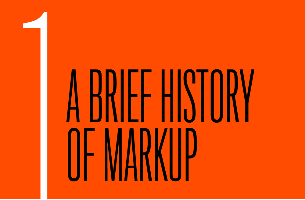 Chapter 1. A Brief History Of Markup