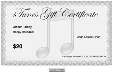 Receiving and redeeming an iTunes Music Store gift certificate is as easy as opening your email and clicking Redeem Now to add the gift credits to your account. You can also send paper gift certificates through the U.S. mail.