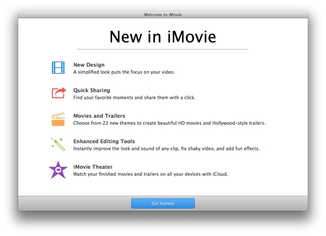 When you first open iMovie, you get a list of the program's new features. Click Get Started to, you know, get started.