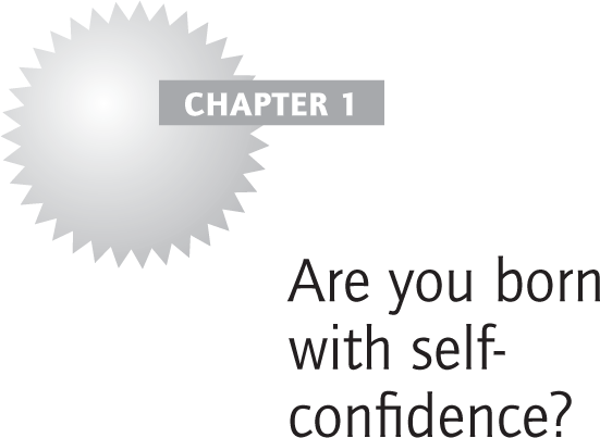 Are you born with self-confidence?