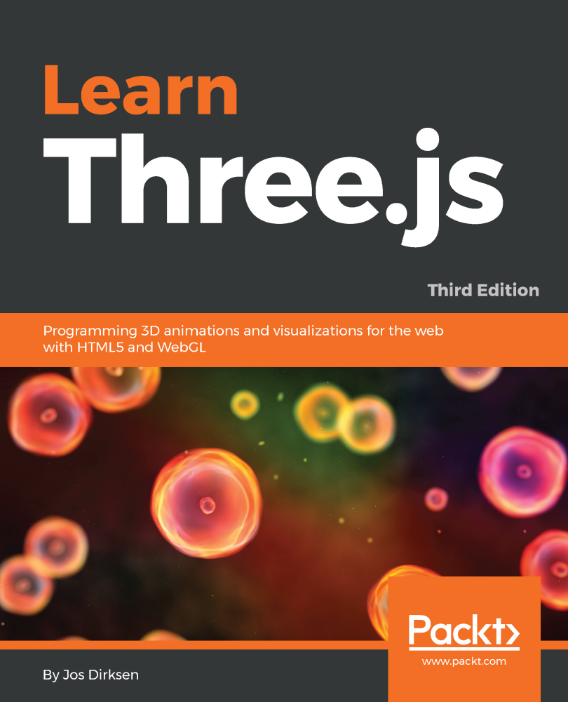 Learn Three js: The JavaScript 3D Library for WebGL - Third Edition