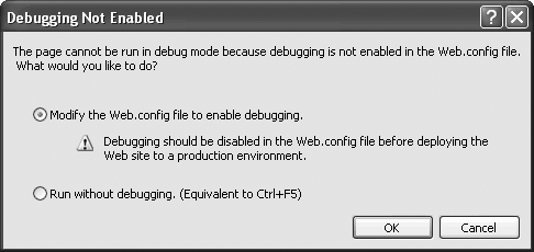 You'll see this Debugging Not Enabled dialog box the first time you run your application. Just select the first option and click OK to keep going.