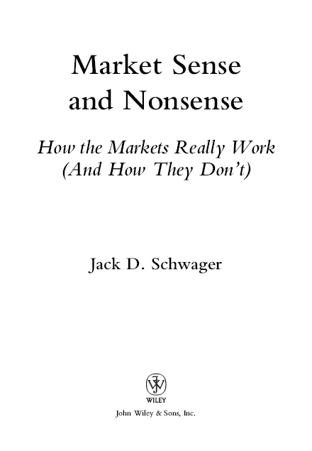 Market Sense and Nonsense: How the Markets Really Work (and How They Dont)
