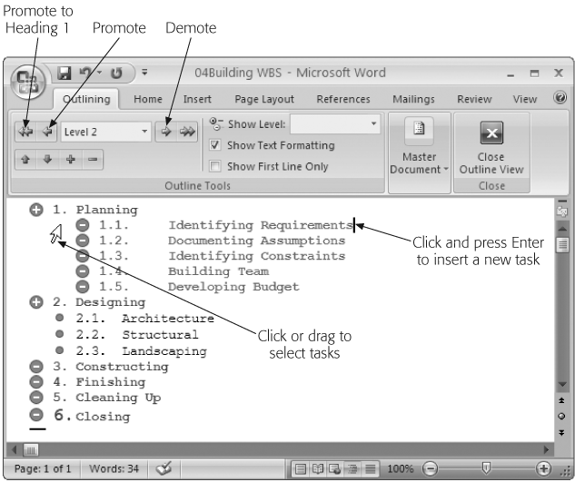 "Microsoft Word's Outline view is a friendly environment for project outlining. To promote an item to the top level, click the ""Promote to Heading1"" button. Word offers a button for demoting items to Body Text, but it's best to stick to heading levels, since these levels translate into Project outline levels when you import the tasks from Word into Project. (This picture shows Word 2007.)"