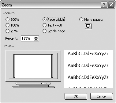 The Zoom dialog box lets you choose from a variety of views. Just click one of the option buttons, and then click OK. The monitor and text sample at the bottom of the Zoom box provide visual clues as you change the settings.