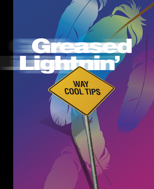 Greased Lightnin': way cool tips