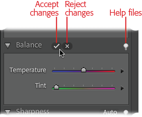When you move a slider in any of the Quick Fix panels, accept and cancel buttons appear in the panel you're using. Clicking the accept (checkmark) button applies the change to your image, while clicking the cancel (X) button undoes the last change you made. If you make several slider adjustments, the cancel button undoes everything you've done since you clicked accept. (Clicking the light bulb icon takes you to the Elements Help Center.)