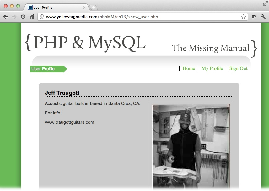 This page is as much PHP as HTML. It looks up your visitor's name in the database and displays it dynamically. The menu creates a Show Profile option specific to this user. But there's still lots and lots of HTML. This is PHP at its best: combining the HTML (and even JavaScript) that you know with the PHP you're about to learn.