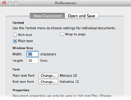 You can get to the TextEdit preferences via the Preferences menu, or by using the shortcut combination ⌘-period. In the Preferences box, you've got lots of options, but the text format and font used for plain text are the most important for now.