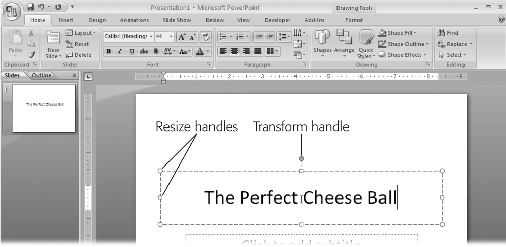 As soon as you click a text box, PowerPoint activates the text formatting and drawing tools and reveals the Drawing Tools | Format tab. Now, in addition to typing your text, you can format it, change its color, or add an effect (such as a glow or bevel). Drag any of the eight white resize handles to resize your text box; drag the circular green transform handle to rotate the text box. Chapter 3 covers text manipulation in more detail.