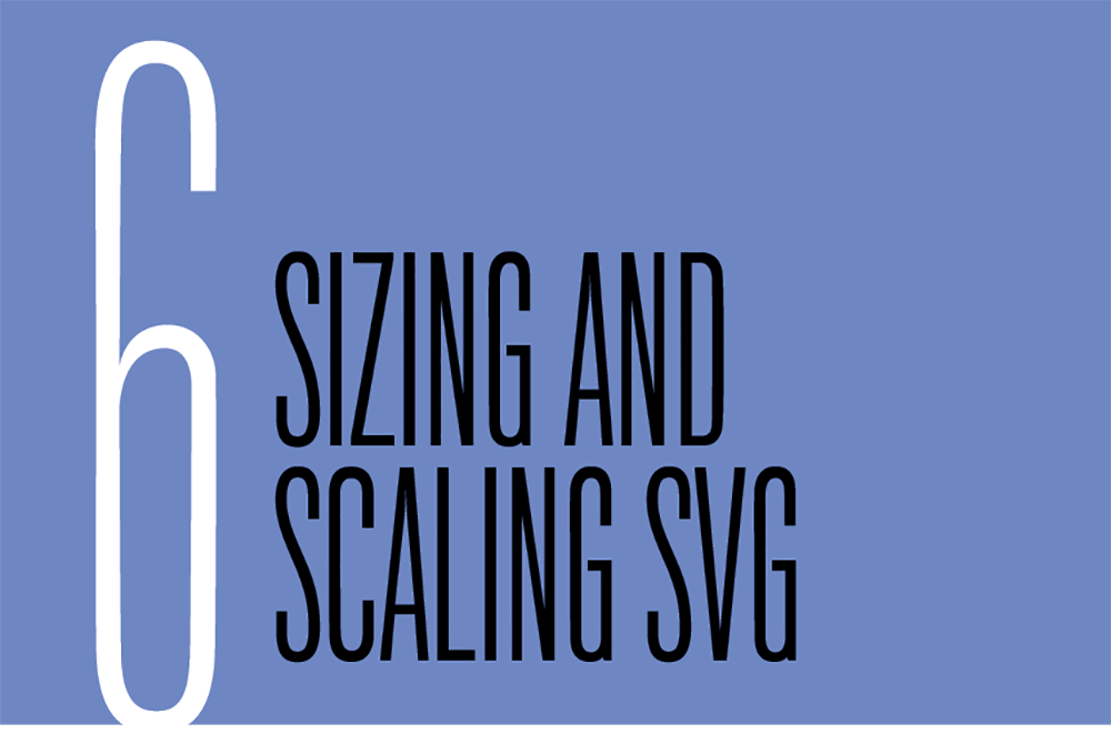 Chapter 6  Sizing and Scaling SVG - Practical SVG [Book]