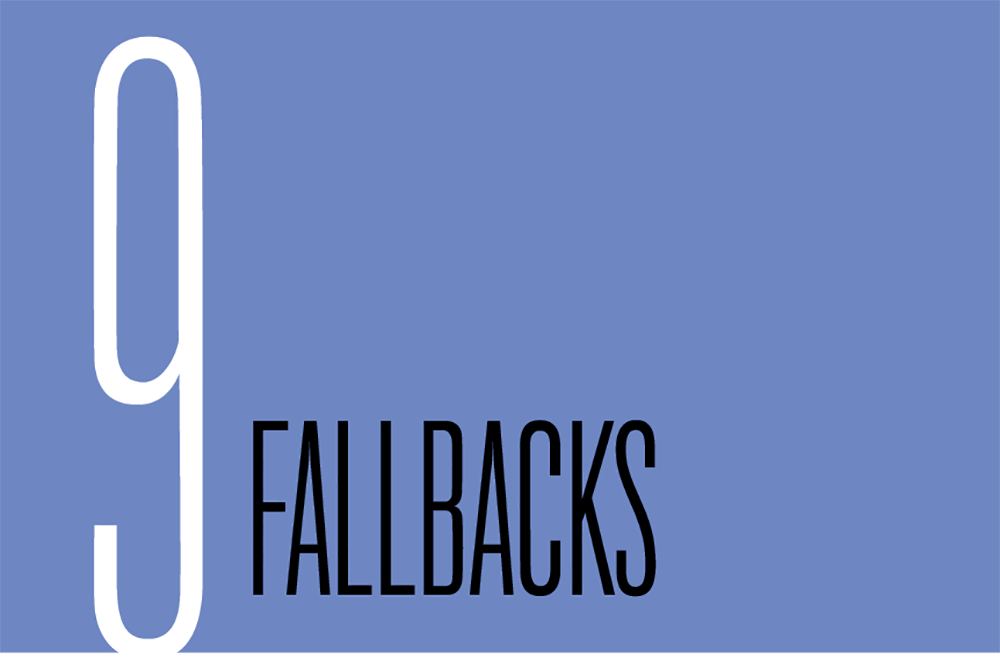 Chapter 9. Fallbacks