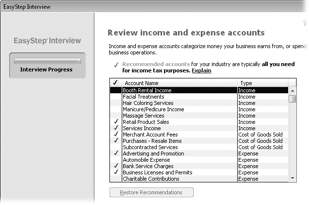 QuickBooks places a checkmark in front of the accounts that are typical for your industry. Click the checkmark cell for an account to add one that the program didn't select, or click a cell with a checkmark to turn that account off. You can also drag your cursor over checkmark cells to turn several accounts on or off.