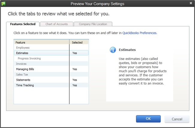 You can't use this dialog box to change the features listed on the Features Selected tab. However, you can adjust those settings later in the Preferences dialog box (page 638).To modify the accounts in your company file or where the file is stored, click the Chart of Accounts or Company File Location tab, respectively.